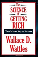The Science of Getting Rich (A Thrifty Book)
