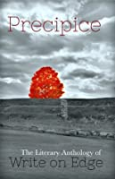 Precipice: The Literary Anthology of Write on Edge