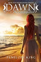 Dawn Of The Morningstar (Spellbound Trilogy, #3)