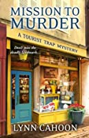 Mission to Murder (A Tourist Trap Mystery #2)