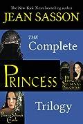 The Complete Princess Trilogy: Princess; Princess Sultana's Daughters; and Princess Sultana's Circle