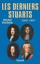 Michel Duchein, Les derniers Stuarts 1660 - 1807