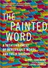 Painted Word: A Treasure Chest of Remarkable Words and Their Origins