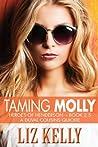 Taming Molly (Heroes of Henderson, #2.5)