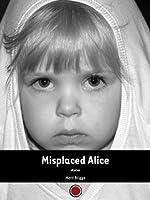 Misplaced Alice