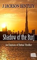 Shadow of the Burj: An Emirate of Dubai Thriller