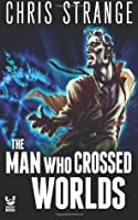 The Man Who Crossed Worlds (Miles Franco #1)