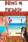 Bikinis in Paradise (TJ Jensen Paradise Lake Mystery #3)