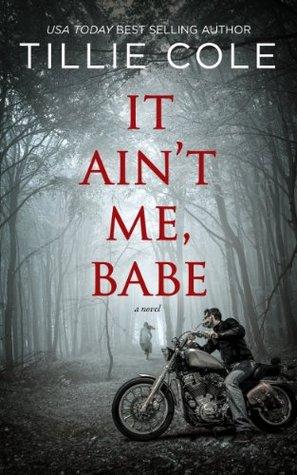 It ain't me, babe door Tillie Cole