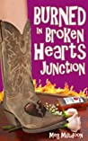 Burned in Broken Hearts Junction (Cozy Matchmaker Mystery #1)
