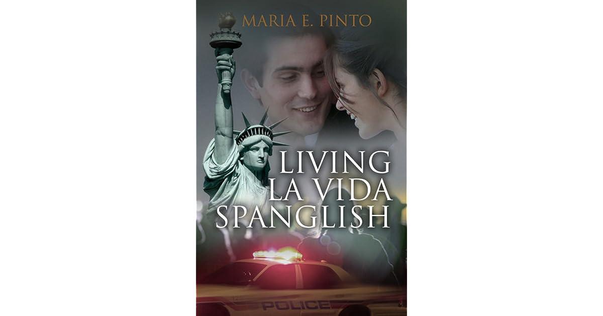 Living La Vida Spanglish By Maria E Pinto