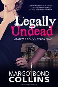 Legally Undead (Vampirarchy, #1)