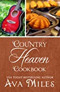 Country Heaven Cookbook: Family Recipes & Remembrances