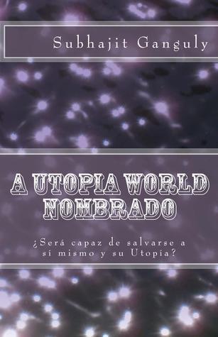 A Utopia World Nombrado: Spanish Edition