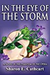 In The Eye of The Storm: A Novel of the Phantom of the Opera