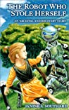 The Robot Who Stole Herself