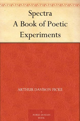 Spectra A Book Of Poetic Experiments By Arthur Davison Ficke