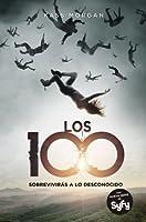 Los 100. Sobrevivirás a lo desconocido (Los 100, #1)