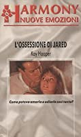 L'ossessione di Jared (Men of Mysteries Past, #3)