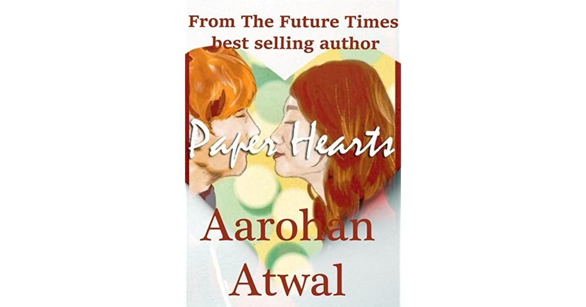 Paper Hearts By Aarohan Atwal