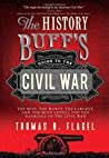 The History Buff's Guide to the Civil War by Thomas R. Flagel