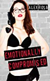 Emotionally Compromised (Emotionally Compromised, #1)