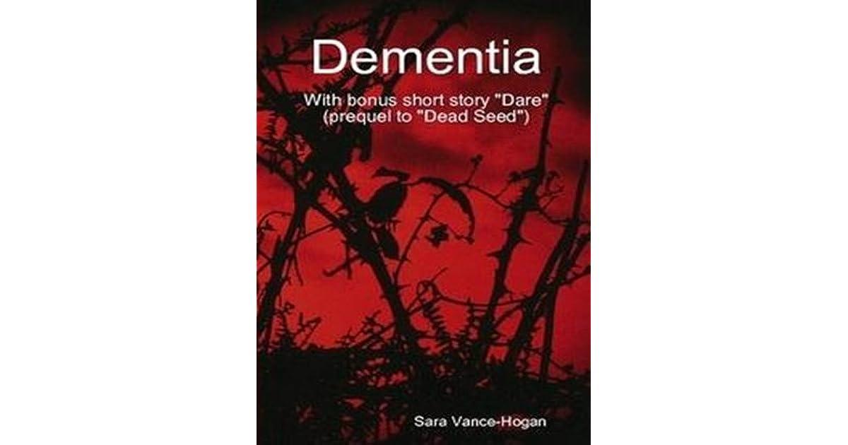 Dementia - with bonus short story