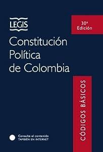 Constitución Política de Colombia - Colección de Códigos Básicos Legis