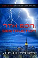 7th Son: Destruction (Book Three in the 7th Son Trilogy)