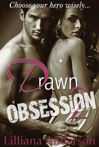 Obsession Drawn 3 By Lilliana Anderson