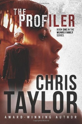 The Profiler (The Munro Family #1) by Chris Taylor