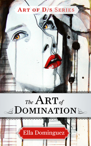 The Art of Domination (The Art of D/s, #2)