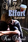 Worth the Effort: Ella's Story (Worth the Effort, #1)