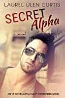 Secret Alpha (A is for Alpha Male)