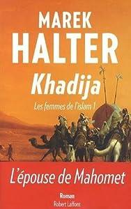 Khadija (Les femmes de l'Islam #1)