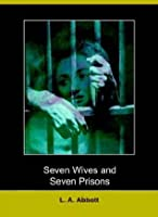 Seven Wives and Seven Prisons