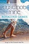 Just Not Mine by Rosalind  James