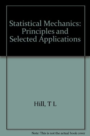 Statistical Mechanics: Principles and Selected Applications (McGraw-Hill Series in Advanced Chemistry)