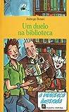 Um duelo na biblioteca (A Biblioteca Ilustrada, #1)