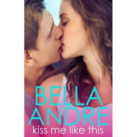 c73aecd36562 Kiss Me Like This (The Morrisons, #1) by Bella Andre