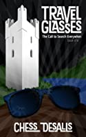 Travel Glasses (The Call to Search Everywhen, #1)
