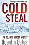 Download ebook Cold Steal (Officer Gunnhilder, #4) by Quentin Bates