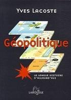 Géopolitique: la Longue Histoire d'aujourd'hui