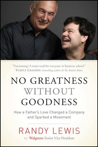 No Greatness Without Goodness: How a Father's Love Changed a