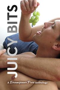 Juicy Bits (A Dreamspinner Press Anthology)