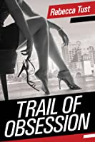 Trail of Obsession (Trail, #1)