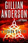 A Vision of Fire (The Earthend Saga #1)