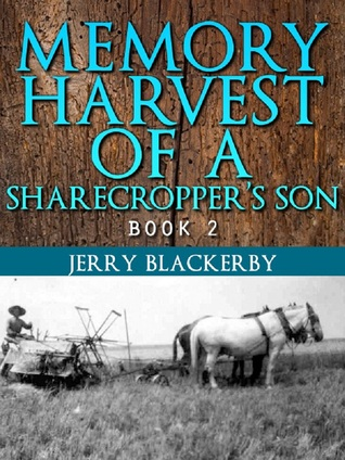 Memory Harvest of a Sharecropper's Son Book 2