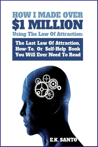 How-I-Made-Over-1-Million-Using-The-Law-of-Attraction-The-Last-Law-of-Attraed-To-Read