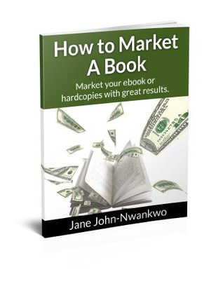 How to Market A Book: Market your ebooks or hard copies with great results